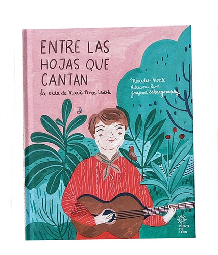 libro entre las hojas que cantan la vida d maría elena walsh