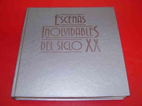 libro escenas inolvidables del siglo xx
