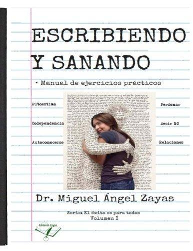 libro : escribiendo y sanando: manual de ejercicios pract...