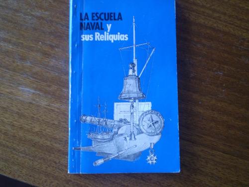 libro escuela naval y sus reliquias (r744