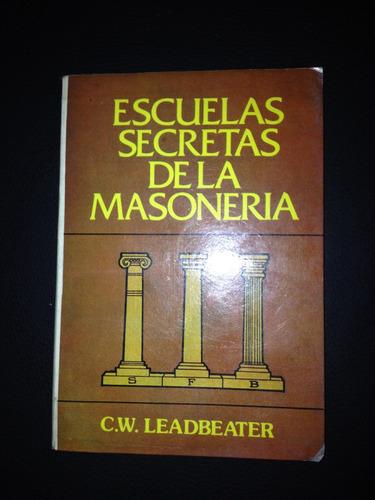 libro escuelas secretas de la masonería de c.w. leadbeater