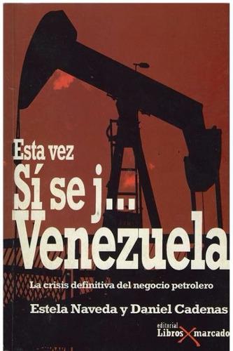 libro, esta vez sí se j... venezuela e. naveda/ d. cadenas.