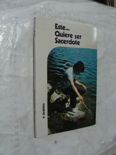 libro este quiere ser sacerdote , zeziñho , 76 paginas , año