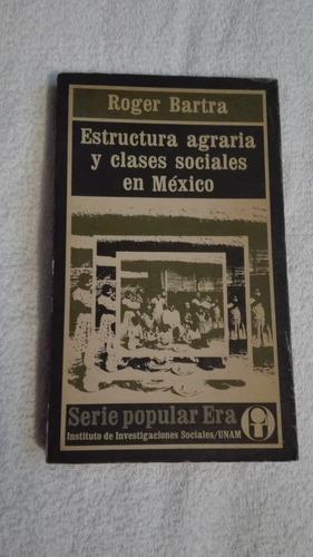 libro estructura agraria y clases sociales en méxico, roger