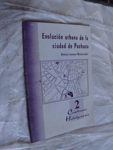 libro evolucion urbana de la ciudad de pachuca , antonio lor