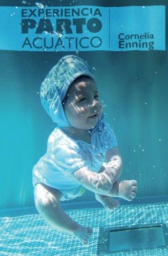 Libro : Experiencia Parto Acuatico - Cornelia Enning - C ...