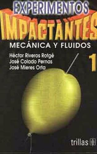 libro, experimentos impactantes 1 mecánica y fluidos.