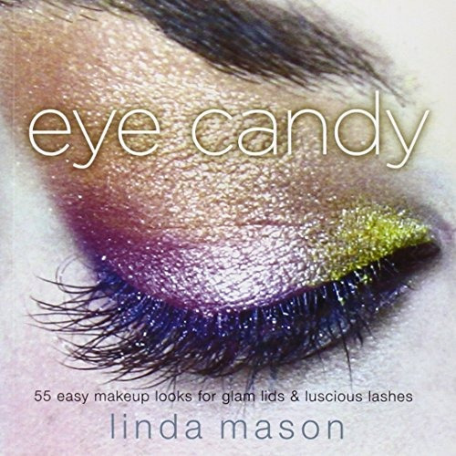 libro eye candy: 55 easy makeup looks for glam lids and lu