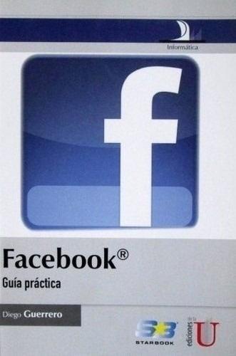 libro facebook: guía práctica - diego guerrero / edic u