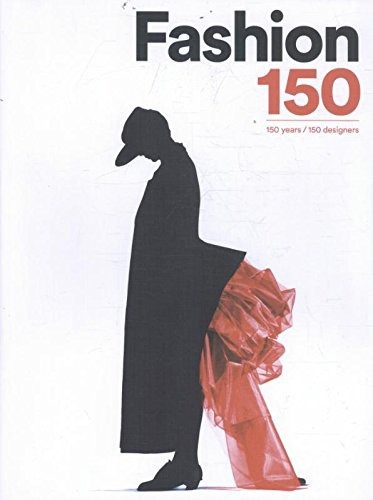 libro fashion 150: 150 years / 150 designers - nuevo