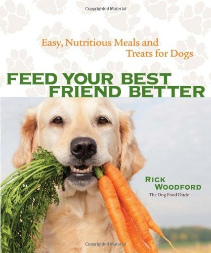 libro feed your best friend better: easy, nutritious meals a