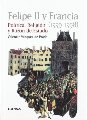 libro felipe ii y francia (1559-1598): política, religión y