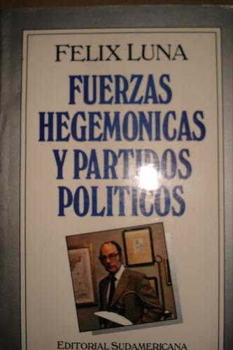 libro felix luna partido política historia gobierno sociedad