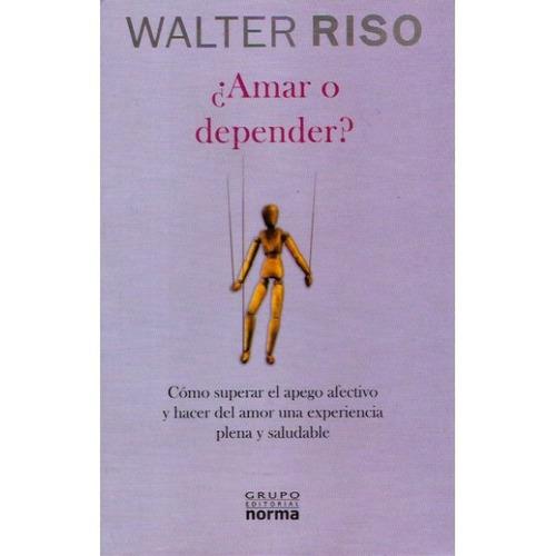 libro fisico amar o dapender?.. walter riso