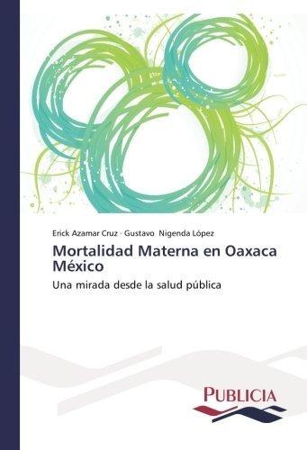 libro fisico mortalidad materna en oaxaca méxico una mirada