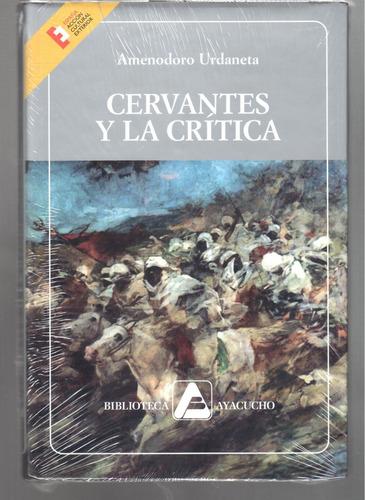 libro fisico nuevo cervantes y la crítica  amenodoro urdanet