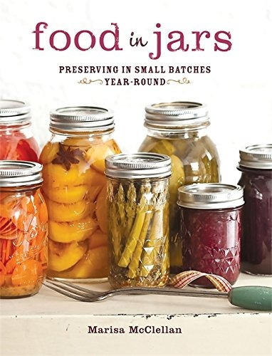libro food in jars: preserving in small batches year-round