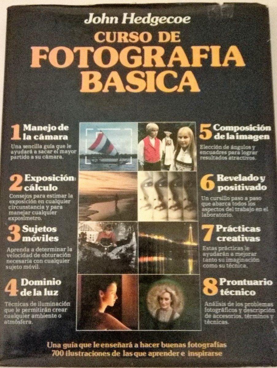 Libro Fotografía Curso Basico J Hedgcoe Excelente Estado - $ 400,00 ...