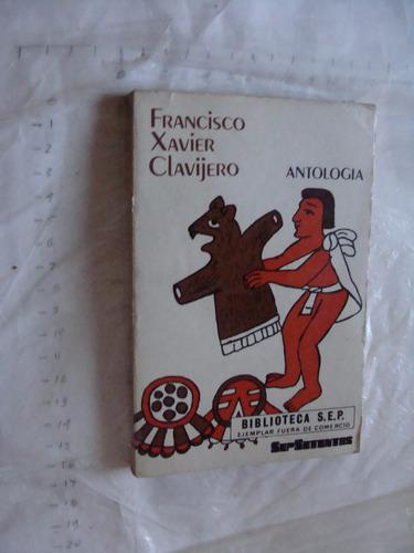 libro francisco xavier clavijero , antologia , año 1976 , 19