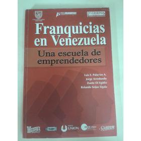 Libro Franquicias En Venezuela. Una Escuela De Emprendedores