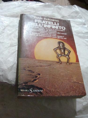 libro fratelli dell infinito , peter kolosimo , en italiano