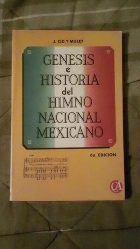 libro génesis e historia del himno nacional mexicano j. cid.