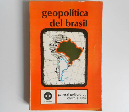 libro geopolitica del brasil - gral golbery do couto e silva