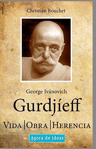 Libro : George Ivanovich Gurdjieff: Vida, Obra, Herencia