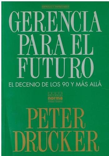 libro, gerencia para el futuro de peter f. drucker.