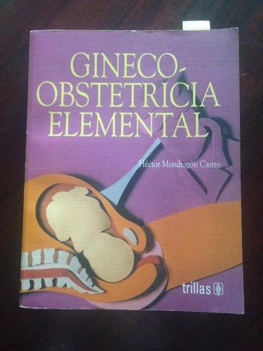 libro   gineco obstetricia elemental  trillas hector mondra