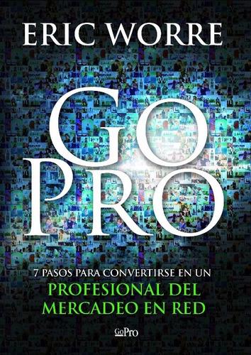 libro, go pro 7 pasos para convertirse en profesional en red