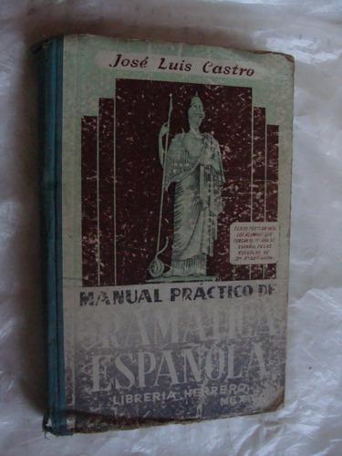libro gramatica española , jose luis castro  ,  348 paginas