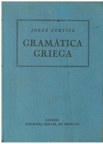 libro, gramática griega de jorje curtius.