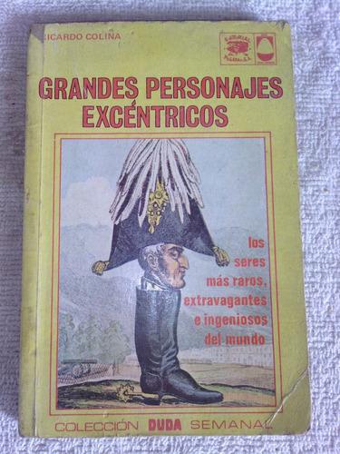 libro grandes personajes excéntricos de ricardo colina