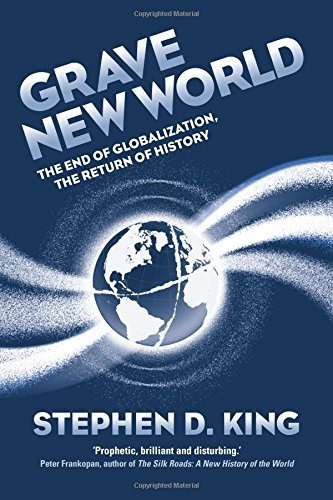 libro grave new world: the end of globalization, the retur
