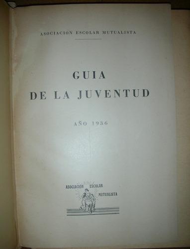 libro guía de la juventud 1936 asociación escolar mutualista