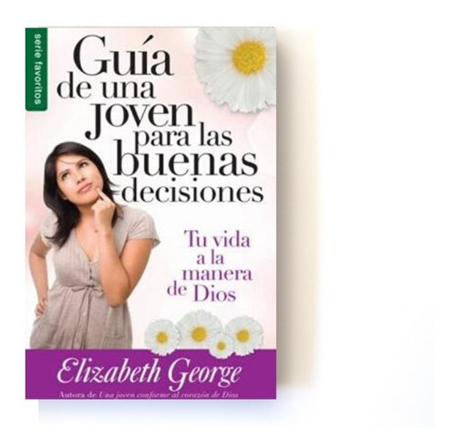 libro guía de una joven para las buenas decisiones tu vida