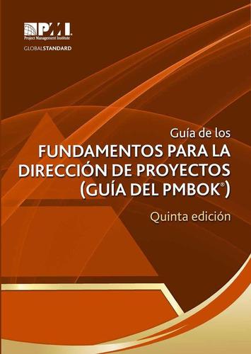 libro guía del pmbok - direccion de proyectos 5ta ed -pdf