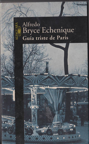 libro - guia triste de paris - alfredo bryce echenique