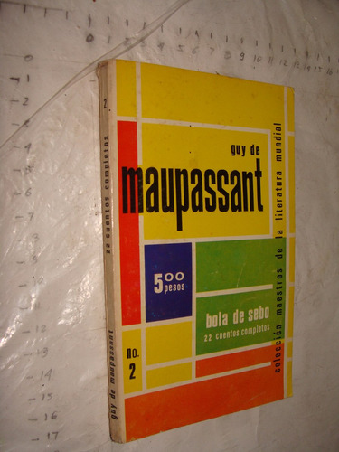 libro guy de maupassant , bola de sebo 22 cuentos completos