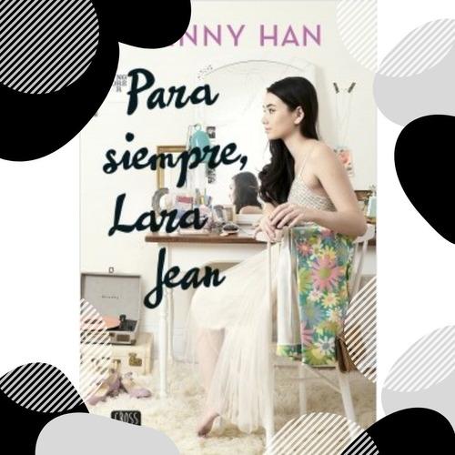 libro/ hasta siempre lara jean/ jenny han.