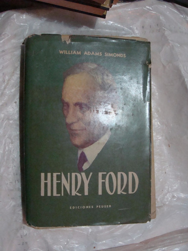 libro henry ford , william adams simonds  ,  311 paginas , a
