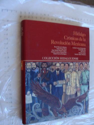 libro hidalgo cronicas de la revolucion mexicana , colección