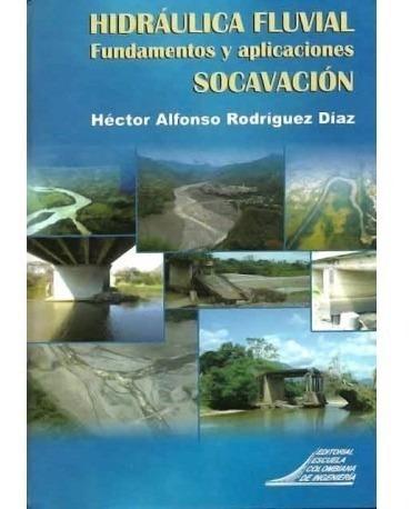 libro: hidráulica fluvial. fundamentos y aplicaciones