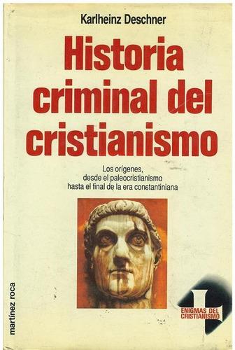 libro, historia criminal del cristianismo karlheinz deschner