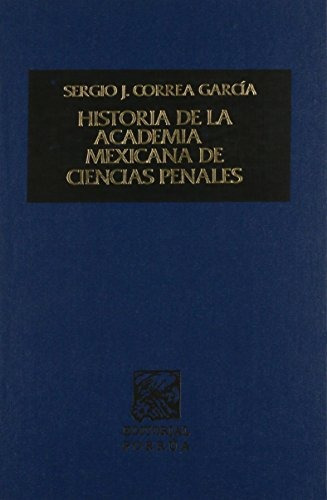 libro historia de la academia mexicana de ciencias penales