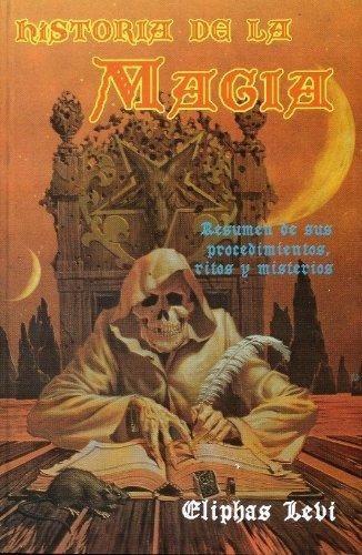 libro historia de la magia resumen de procedimientos y ritos