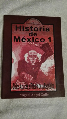 libro historia de méxico 1, miguel ángel gallo.