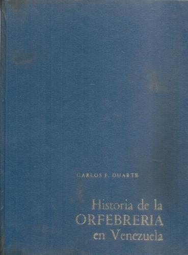 libro, historia de orfebrería en venezuela carlos f. duarte.