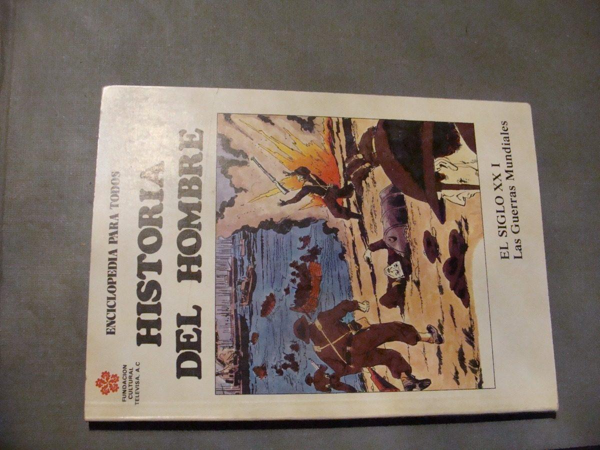Libro Historia Del Hombre , El Siglo Xx I , Las Guerras Mun - $ 120 00